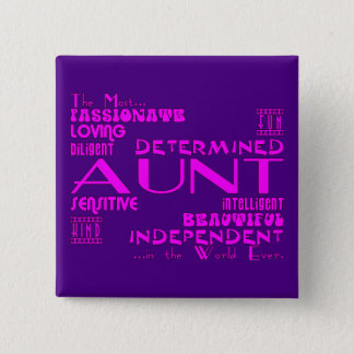Best & Greastest Aunties & Aunts : Qualities Pinback Button