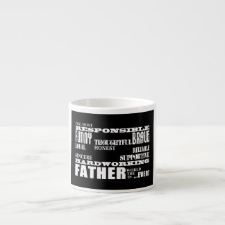 Best & Greatest Fathers & Dads Qualities of a Man Espresso Cup