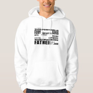 Best & Greatest Fathers & Dads Qualities of a Man Hooded Sweatshirt