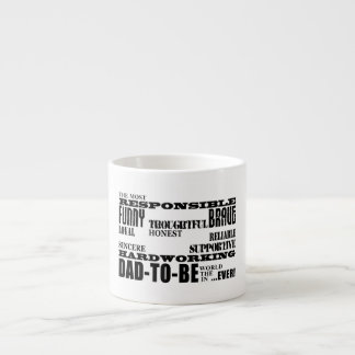 Best Greatest Future Fathers Dads to Be Qualities 6 Oz Ceramic Espresso Cup