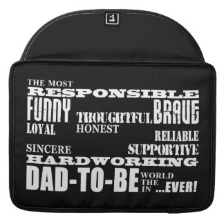 Best Greatest Future Fathers Dads to Be Qualities Sleeves For MacBook Pro