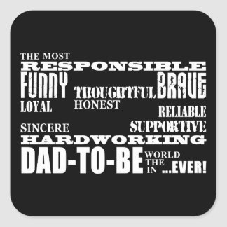 Best Greatest Future Fathers Dads to Be Qualities Square Sticker