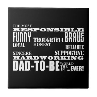 Best Greatest Future Fathers Dads to Be Qualities Ceramic Tiles