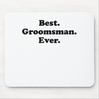 Best Groomsman Ever Mouse Pad