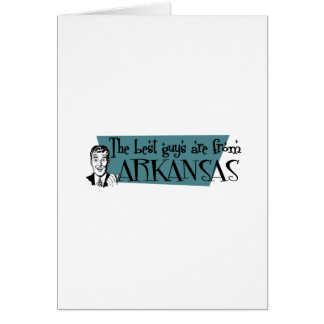 Best Guys are from Arkansas Greeting Card