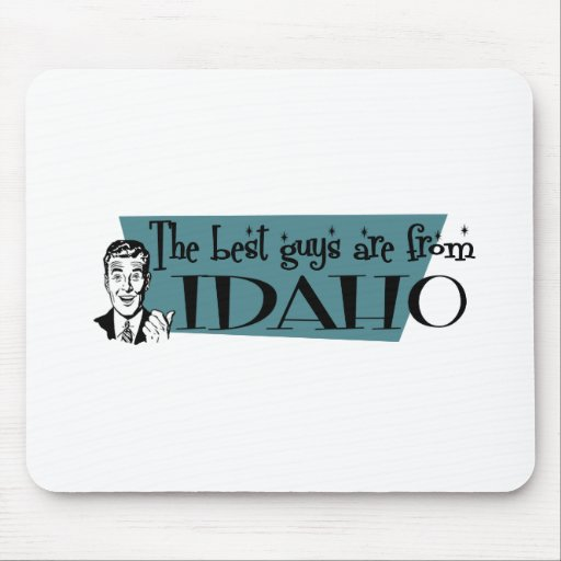 Best Guys are from Idaho Mousepad