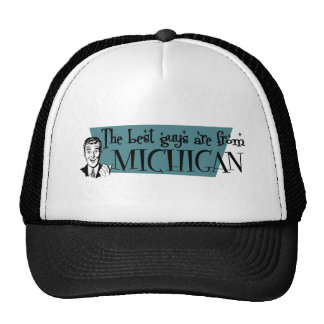 Best Guys are from Michigan Trucker Hat
