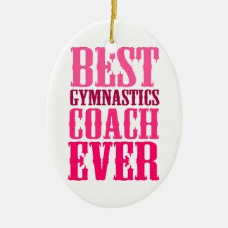 Best Gymnastics Coach Ever Ceramic Ornament