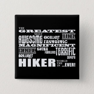 Best Hikers : Greatest Hiker Pinback Button