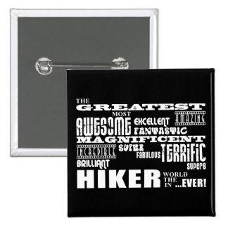 Best Hikers : Greatest Hiker Pinback Button