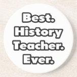 Best. History Teacher. Ever. Beverage Coaster