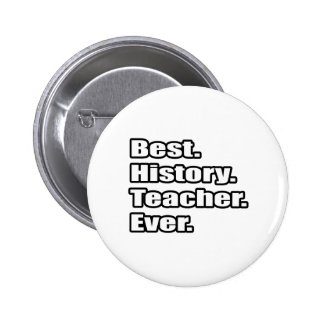 Best History Teacher Ever Pins