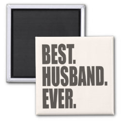 Square Magnet with Best. Husband. Ever. design
