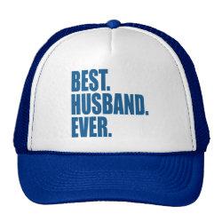 Trucker Hat with Best. Husband. Ever. (blue) design