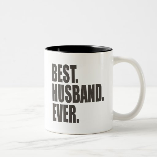 Best husband ever two tone coffee mug zazzle for Best coffee cup ever