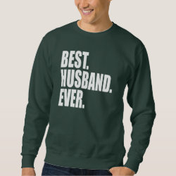 Men's Basic Sweatshirt with Best. Husband. Ever. (green) design