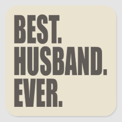 Square Sticker with Best. Husband. Ever. design