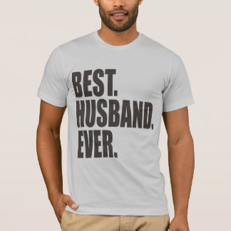 Best. Husband. Ever. T-Shirt