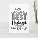 "Best Husband in the World Birthday Card<br><div class=""desc"">Wish your husband a Happy Birthday with this unique hand-lettering style typography design with the message, ""You are the best Husband in the world."" Inside message has this placeholder text but can be customized to fit your personal needs. ""It's true. You are a wonderful man, a truly amazing husband, and...</div>"