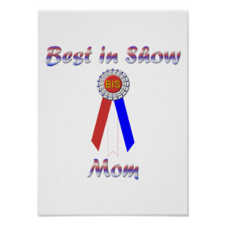 Best In Show Mom (Rosette) Posters