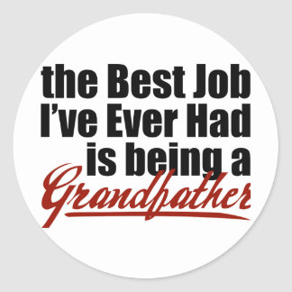 Best Job is Being a Grandfather Classic Round Sticker