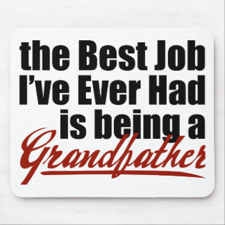 Best Job is Being a Grandfather Mouse Pad