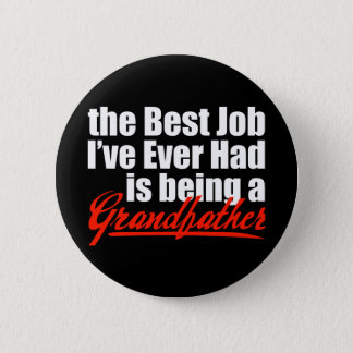 Best Job is Being a Grandfather Pinback Button