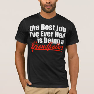 Best Job is Being a Grandfather T-Shirt