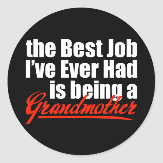 Best Job is Being a Grandmother Classic Round Sticker