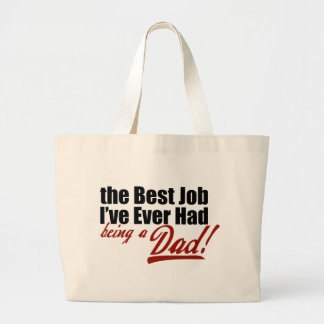 Best Job I've Ever Had... Being a Dad Bag