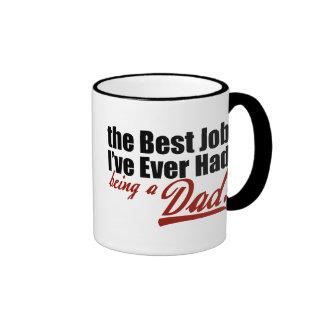 Best Job I've Ever Had... Being a Dad Ringer Mug