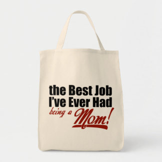 Best Job I've Ever Had - Being a Mom Tote Bag