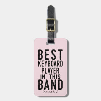 Best Keyboard Player (probably) (blk) Bag Tag