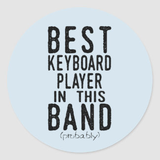 Best Keyboard Player (probably) (blk) Classic Round Sticker