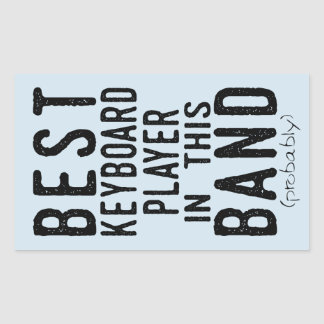 Best Keyboard Player (probably) (blk) Rectangular Sticker