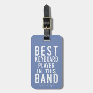 Best Keyboard Player (probably) (wht) Bag Tag