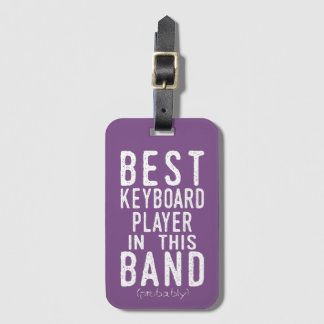 Best Keyboard Player (probably) (wht) Luggage Tag