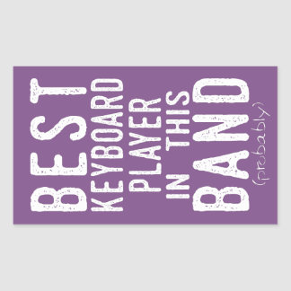 Best Keyboard Player (probably) (wht) Rectangular Sticker