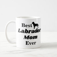 Best Labrador Mom Ever Coffee Mug