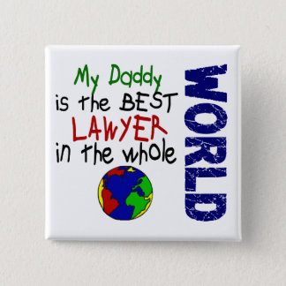 Best Lawyer In World 2 (Daddy) Pinback Button