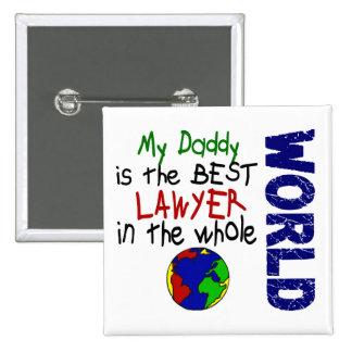 Best Lawyer In World 2 (Daddy) Pinback Button