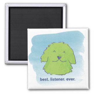Best. Listener. Ever. Square Magnet