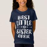 Best Little Sister Ever Gift T-Shirt