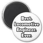 Best. Locomotive Engineer. Ever. Refrigerator Magnets