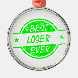 Best Loser Ever Green Metal Ornament