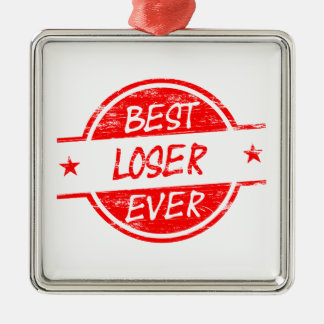 Best Loser Ever Red Square Metal Christmas Ornament