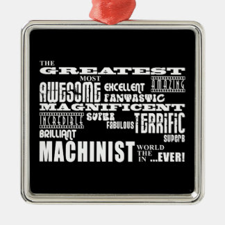 Best Machinists : Greatest Machinist Christmas Tree Ornaments