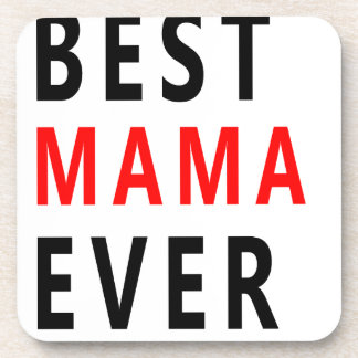 Best Mama Ever(3) Drink Coaster