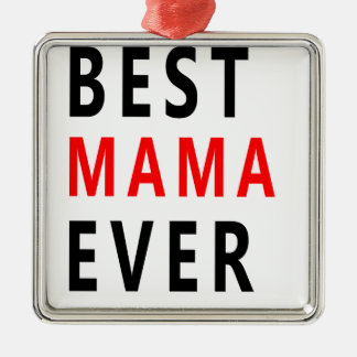 Best Mama Ever(3) Metal Ornament