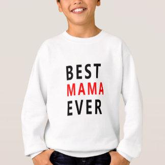 Best Mama Ever(3) Sweatshirt